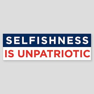 Selfishness is Unpatriotic Sticker (Bumper)