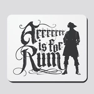 Arrrrrrr is for Rum Mousepad