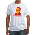 Kim Jong Il: We be Illin' Fitted T-Shirt