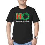 Christmas HO, A Good Thing Men's Fitted T-Shirt (d
