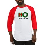Christmas HO, A Good Thing Baseball Jersey