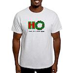 Christmas HO, A Good Thing Light T-Shirt