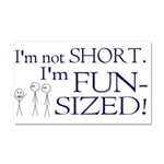 I'm not short I'm fun-sized Car Magnet 20 x 12