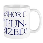 I'm not short I'm fun-sized Mug