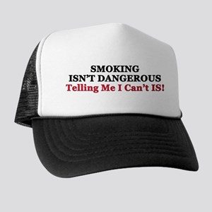 """Smoking Isn't Dangerous"" Trucker Hat"