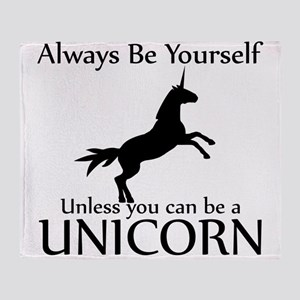 Always Be Yourself Unless You Can Be A Unicorn St