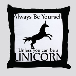 Always Be Yourself Unless You Can Be A Unicorn Thr