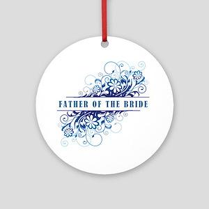FATHER OF THE BRIDE Ornament (Round)