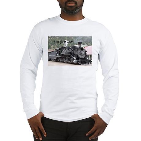 I'm just loco: Colorado steam train Long Sleeve T-