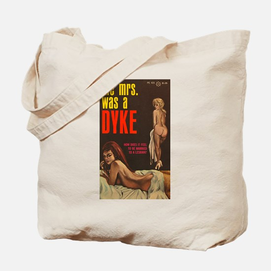 THE MRS WAS A DYKE Tote Bag