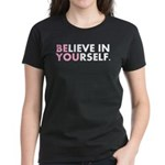 Believe in Yourself (white) Women's Dark T-Shirt