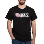 Believe in Yourself (white) Dark T-Shirt