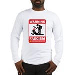 Warning: Fascism Long Sleeve T-Shirt