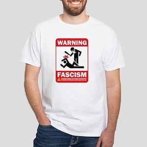 Warning: Fascism White T-Shirt