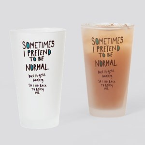 Sometimes I pretend to be normal Drinking Glass