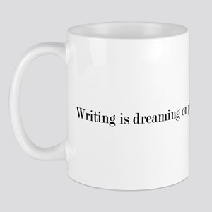 Writing is dreaming on paper. Mug