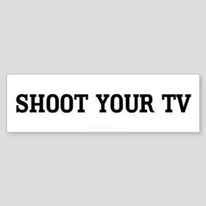 Shoot Your TV Sticker (Bumper)