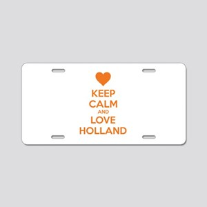 Keep calm and love Holland Aluminum License Plate