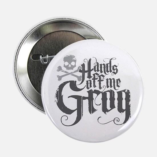 "Hands Off Me Grog 2.25"" Button"