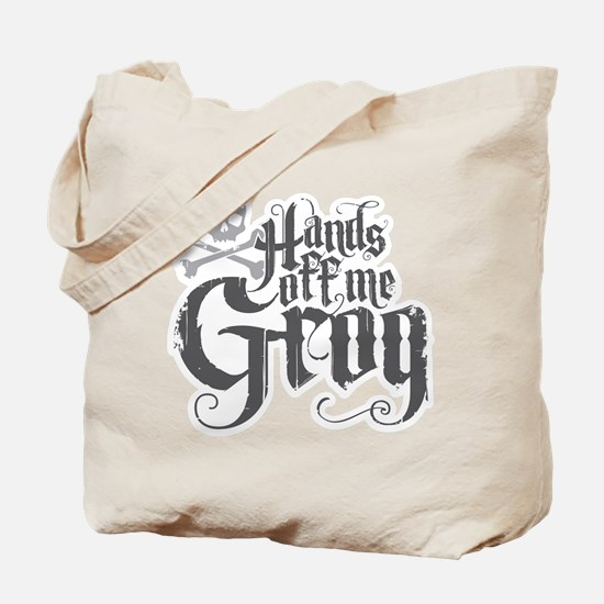 Hands Off Me Grog Tote Bag