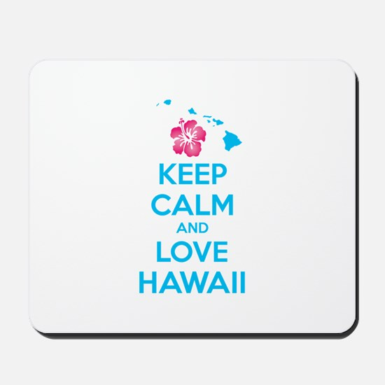 Keep calm and love Hawaii Mousepad