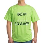 Heres My Number... Green T-Shirt