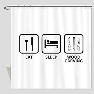 Eat Sleep Wood Carving Shower Curtain
