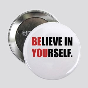 """Believe in Yourself 2.25"""" Button"""