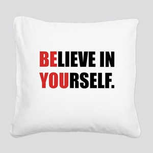 Believe in Yourself Square Canvas Pillow
