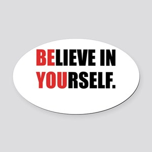 Believe in Yourself Oval Car Magnet