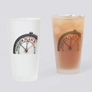 Time For Plan B! Drinking Glass