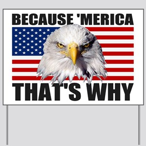 Because 'MERICA That's Why US Flag Yard Sign