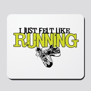 Felt Like Running Mousepad