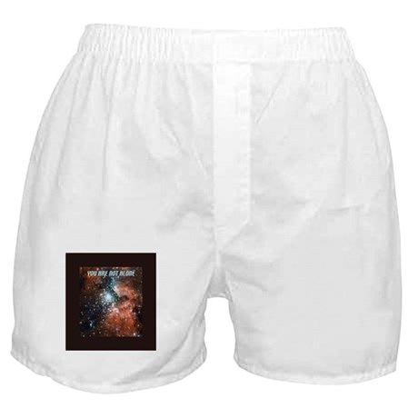 You are not alone in the universe. Boxer Shorts