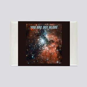 You are not alone in the universe. Rectangle Magne