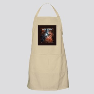 You are not alone in the universe. Apron