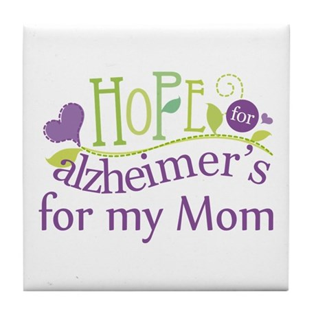 Hope For Alzheimers For My Mom Tile Coaster
