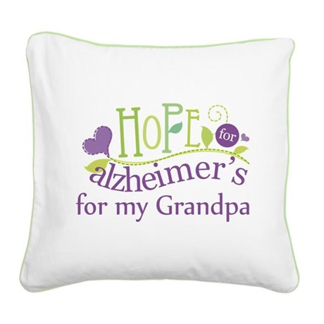 Hope For Alzheimers Grandpa Square Canvas Pillow