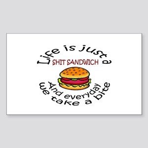 Life is just a shit sandwich Sticker (Rectangle)