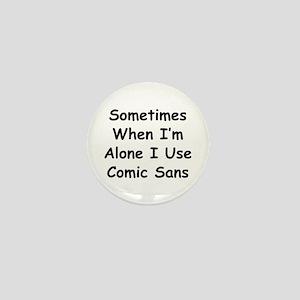 Some Comic Sans Mini Button
