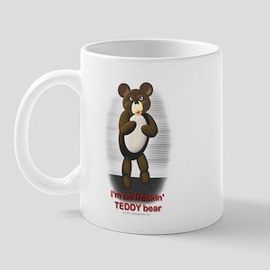 Not a Teddy Bear Mug