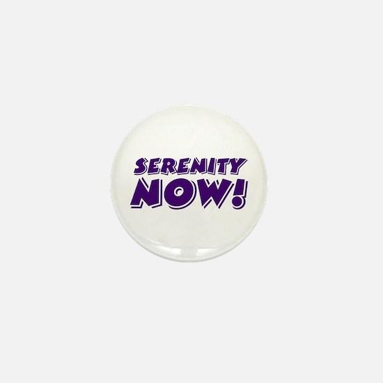 Serenity Now Mini Button
