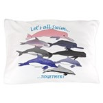 All Dolphins Lets Swim Together Pillow Case