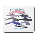 All Dolphins Lets Swim Together Mousepad