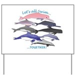 All Dolphins Lets Swim Together Yard Sign