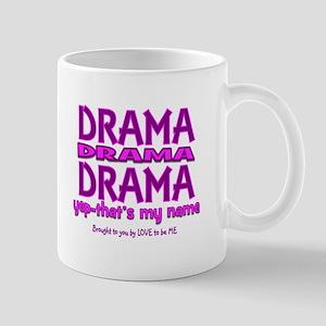 DRAMA - THAT'S MY MIDDLE NAME Mug