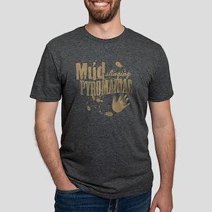 Mud Slinging Pyromaniac Mens Tri-blend T-Shirt