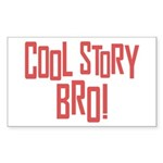 Cool Story Bro Sticker (Rectangle 10 pk)
