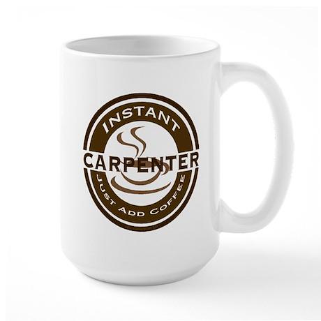 Instant Carpenter Coffee Large Mug