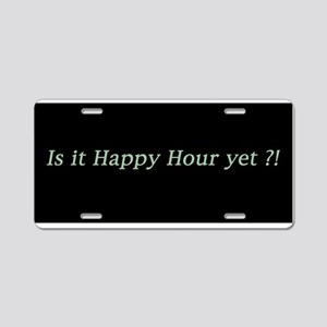 Is it Happy Hour yet? Aluminum License Plate